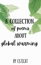 A Collection Of Poems About Global Warming  by -frostedflowers-