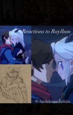 Reactions to Rayllum and other oneshots  by DumbassJockGF