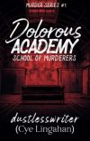 Dolorous Academy: School Of Murderers | COMPLETED cover