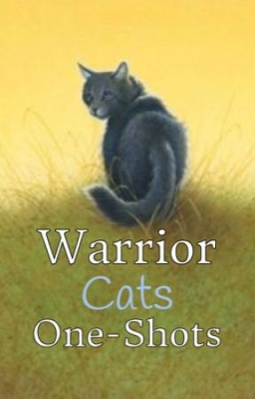 Warrior Cats One-Shots [REQUESTS CLOSED] by KoreaaWolf