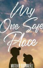 My One Safe Place                  by BlackRaven_11