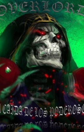 """Overlord-FanFic - """"La Caída de los Poderosos"""" by HattoriHanzo213"""
