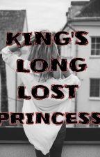 King's Long Lost Princess  by Sanjana383