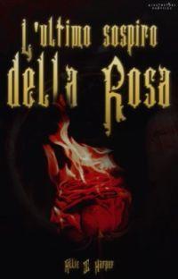 L'ultimo sospiro della Rosa cover