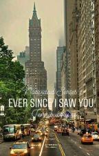 Ever Since I Saw You (Natividad Series 1) by Jennibubbly