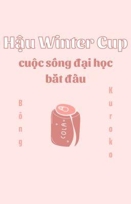   AllKuro   Hậu Winter Cup   Cuộc Sống Đại Học Bắt Đầu  