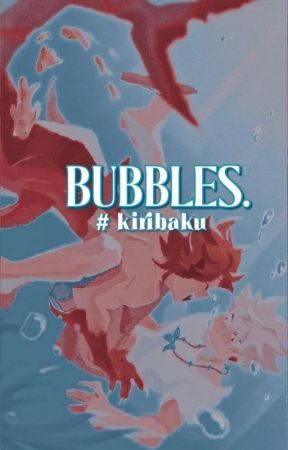 bubbles. ‹ KIRIBAKU au. ᭡ by lifeisdaijobunt