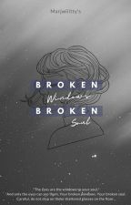 Broken Windows, Broken Soul by marjwiiitty