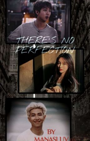 There's no perfection | KNJ by Manasluv