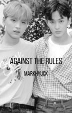 against the rules - nct, markhyuck by victoriaaaatori