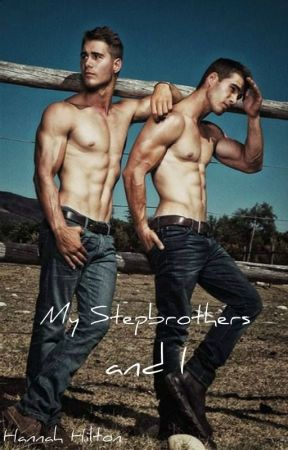 My stepbrothers and I (#1) - Editing  by Hannahbananah61