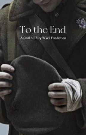To the End   A Call of Duty WW2 Fanfiction by thatcodwriter