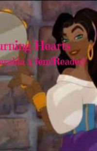 Burning Hearts (Esmeralda x fem!Reader) cover