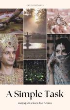 A Simple Task ➳ Suryaputra Karn by writerofsorts67
