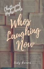 Who's Laughing Now by Cookiecatgirly5