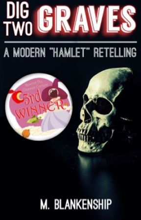 """Dig Two Graves: A """"Hamlet"""" Retelling by RenegadeDrummer"""