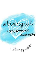 Whimzycal randomness (danris edition) by Whimzy_