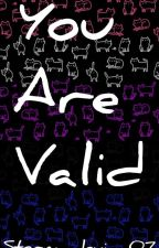 You Are Valid: Genderfluid edition by Storm_levi_07