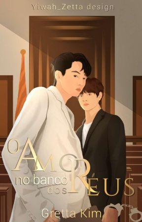 O Amor no banco dos Réus by Taehmyres