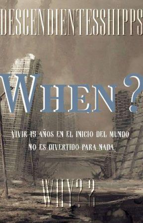 When? || #2 by DescendientesShipps