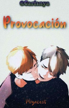 Provocación ✧ Miyacest by carisnya