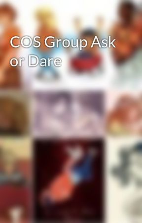COS Group Ask or Dare by CoSOfficial