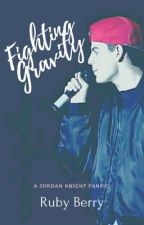 Fighting Gravity / A Jordan Knight FanFic  by CreativeGal36