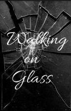 Walking on Glass by i-want-rock-n-roll