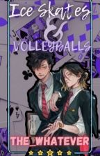 Ice Skates & Volleyball | Haikyuu x male reader  by The_Whatever_