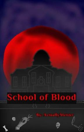 The School Of Blood (Male Hunter Reader X RWBY) by ActuallyAleister