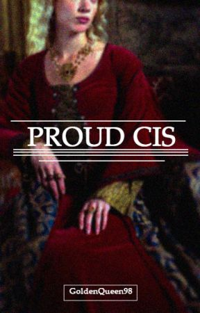Proud Cis by GoldenQueen98