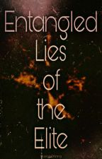 Entangled Lies of the Elite  by MusingsofAmna