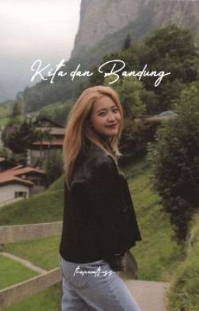 Kita Dan Bandung| Markri by tropicalfizz_