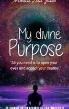 My Divine Purpose by TwinflameSeries