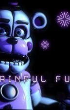 Painful fun:F.Freddy X F!Reader by wellihavenoname