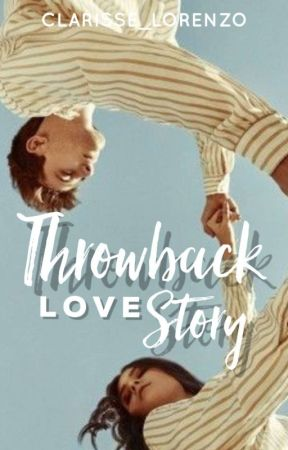 Throwback lovestory || Edited Version by iamclarissekate