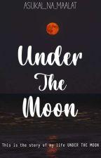 Under The Moon by Asukal_na_Maalat