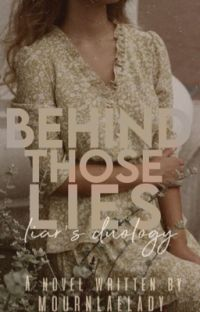 Behind Those Lies (Liar's Duology 1) cover