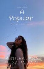 A popular (Noavani, Shivley e Beauvani) by AnaLuizaZibetti
