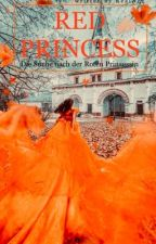 Red Princess - Die Suche nach der Roten Prinzessin von RealNez