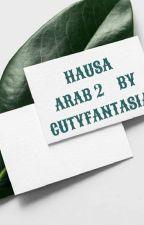 HAUSA ARAB PART 2 by cutyfantasia