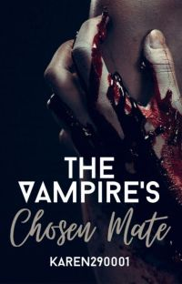 The Vampire's chosen mate (Completed) cover
