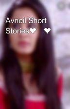 Avneil Short Stories❤️❤️ by MuntahaMafrin