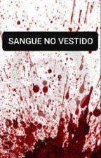 SANGUE NO VESTIDO , de FabianePereira8