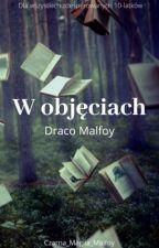 𝑊 𝑜𝑏𝑗𝑒̨𝑐𝑖𝑎𝑐ℎ     𝐷𝑟𝑎𝑐𝑜 𝑀𝑎𝑙𝑓𝑜𝑦 by czarna_magiia_Malfoy