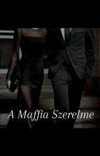 A Maffia Szerelme (+18) by M_a_y_a_a