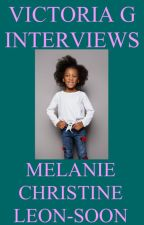 Victoria G Interviews Melanie Christine Leon-Soon by HelloVictoriaG