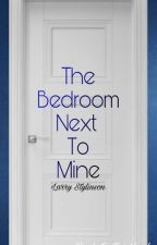 The Bedroom Next To Mine || l.s by PsychoticNeverland