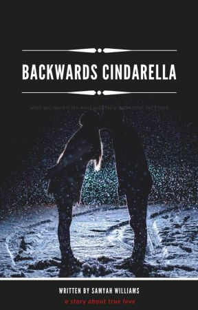 BACKWARDS CINDERELLA by heartbreacker890