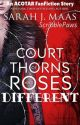 A Court Of Thorns And Roses ~ Different [DISCONTINUED] by tisimox
